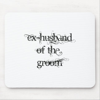 Ex-Husband of the Groom Mouse Pad