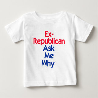 Ex Republican Baby T-Shirt