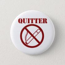 Ex Smoker because Im a QUITTER Button