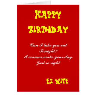 Ex wife birthday cards-can I take you out tonite Card
