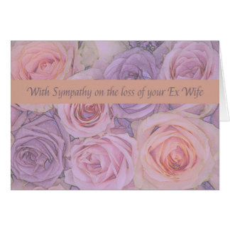 Ex-wife loss Rose sympathy Card