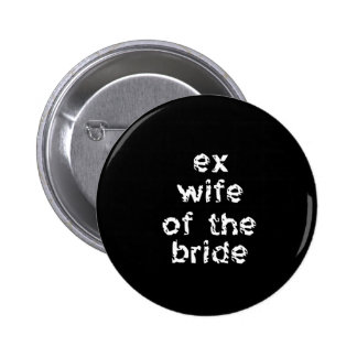 Ex-Wife of the Bride Button