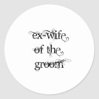 Ex-Wife of the Groom Classic Round Sticker