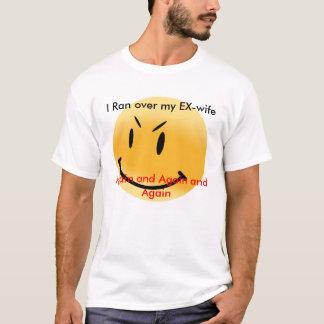 EX-wife T-Shirt
