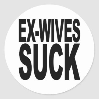 Ex-Wives Suck Classic Round Sticker