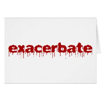 Exacerbate Card