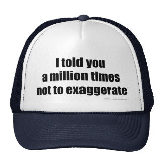 Exaggerate Trucker Hat