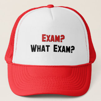 Exam? What Exam? Trucker Hat