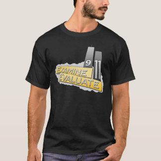 Examine, Evaluate 9-11 T-Shirt