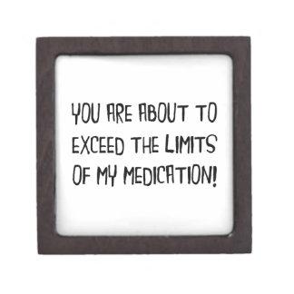 Exceed Medication Limits Keepsake Box