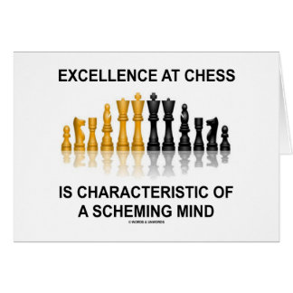 Excellence At Chess Characteristic Scheming Mind Greeting Card
