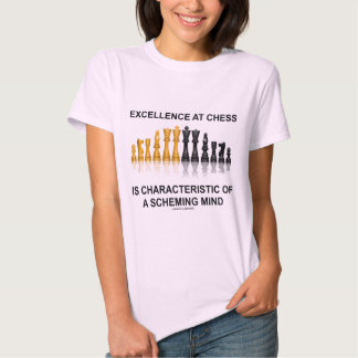 Excellence At Chess Characteristic Scheming Mind T Shirt