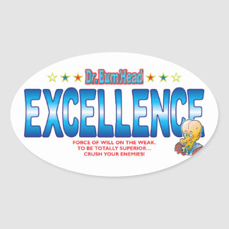 Excellence Dr Bum Head Oval Sticker