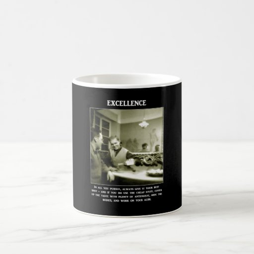 excellence-in-all-you-pursue-always-give-it-your mug