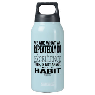 Excellence Is A Habit Quote Insulated Water Bottle