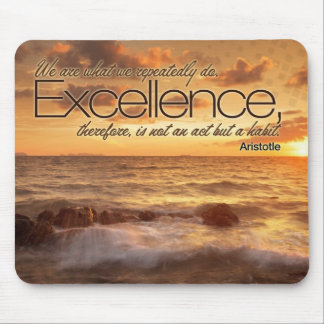 Excellence is Habit Inspirational Mouse Pad