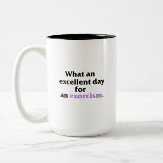 Excellent day for an exorcism Mug