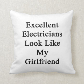 Excellent Electricians Look Like My Girlfriend Throw Pillow