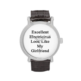 Excellent Electricians Look Like My Girlfriend Wrist Watches
