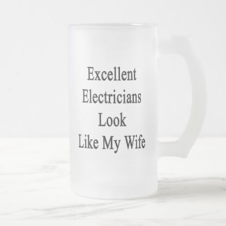 Excellent Electricians Look Like My Wife 16 Oz Frosted Glass Beer Mug