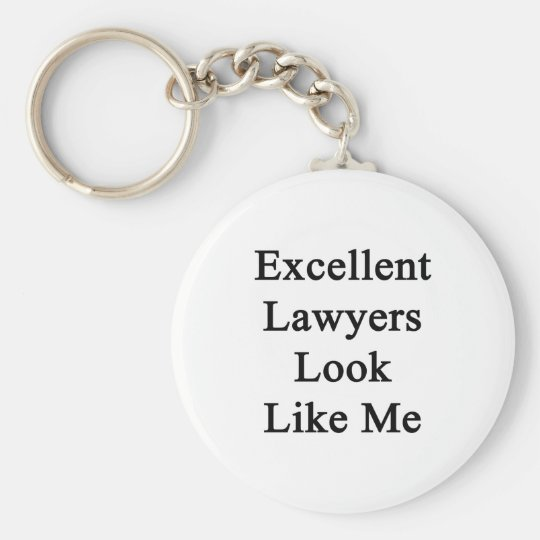 Excellent Lawyers Look Like Me Keychain