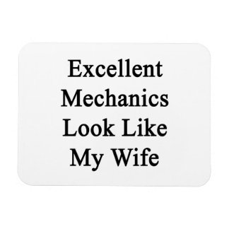 Excellent Mechanics Look Like My Wife Rectangular Photo Magnet