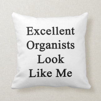 Excellent Organists Look Like Me Throw Pillow