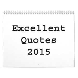 Excellent Quotes ~ 2015 Calendar