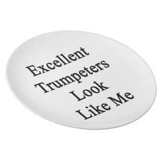 Excellent Trumpeters Look Like Me Dinner Plate