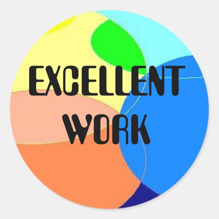 Excellent Work Sticker Zazzle Com