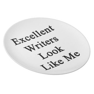 Excellent Writers Look Like Me Party Plates
