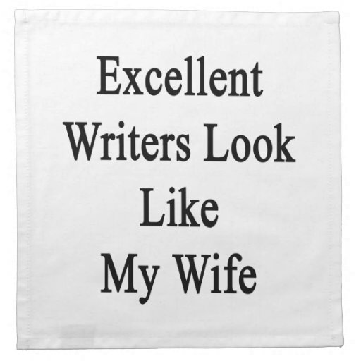 Excellent Writers Look Like My Wife Cloth Napkin