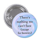Except for bunnies button