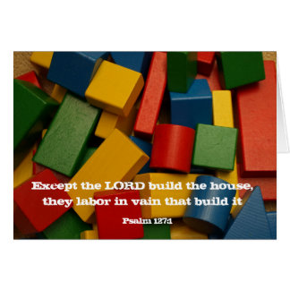 Except the LORD build the house Card