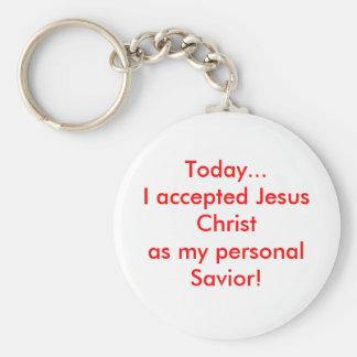 ¡Exceptué hoy a Jesús! Llavero Redondo Tipo Pin