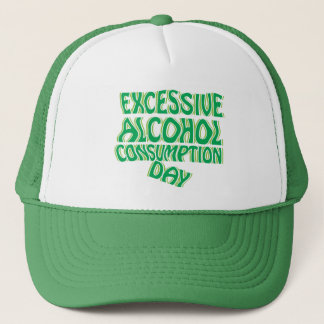 Excessive Alcohol Consumption Day Trucker Hat
