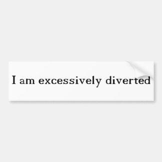 Excessively Diverted Bumper Sticker Car Bumper Sticker