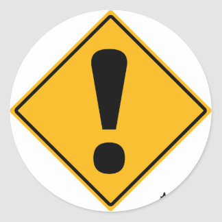 Exclamation point road sign! classic round sticker