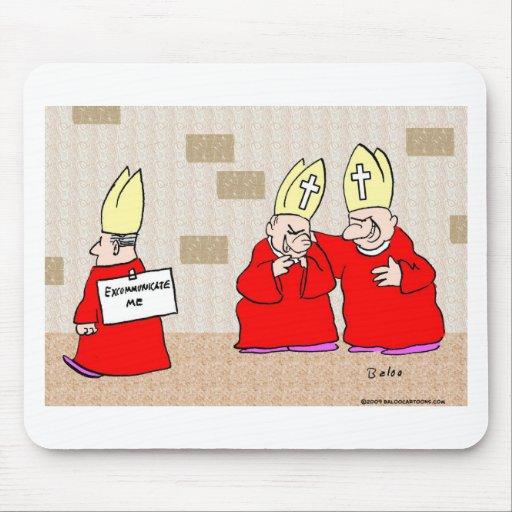 excommunicate me los obispos alfombrilla de ratón
