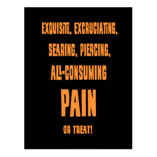 Excruciating Pain or Treat -tx Postcard