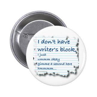 Excusas del bloque de los escritores pin redondo de 2 pulgadas