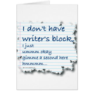 Excusas del bloque de los escritores tarjeta de felicitación