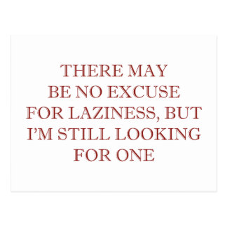 Excuse For Laziness Postcard