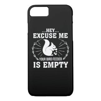 Excuse Me BirdFeeder Is Empty Squirrel iPhone 8/7 Case