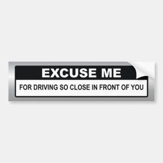 Excuse Me Bumper Sticker