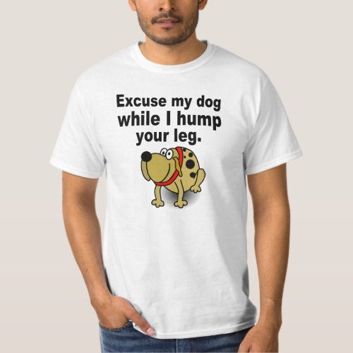Excuse me dog T_Shirt