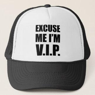 Excuse Me I'm V.I.P. Trucker Hat