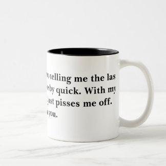 Excuse me. Please stop telling me the last few ... Two-Tone Coffee Mug