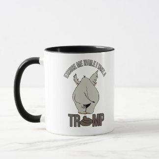 Excuse me while I take a Trump - Anti-Trump - Mug