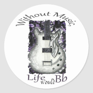 Excuse me-Without Music, Life Would Bb Classic Round Sticker